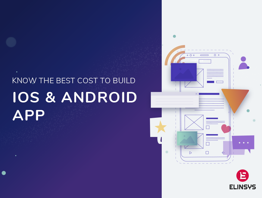 Know the Best Cost to Build iOS and Android App Android