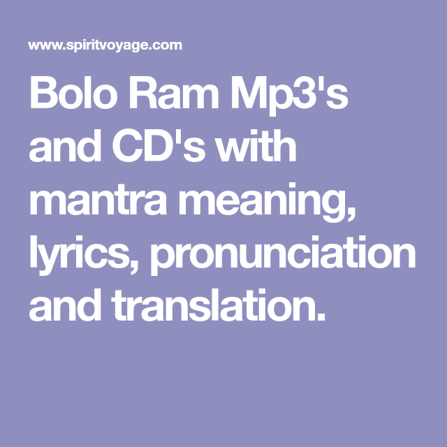 Bolo Ram Mp3's and CD's with mantra meaning, lyrics