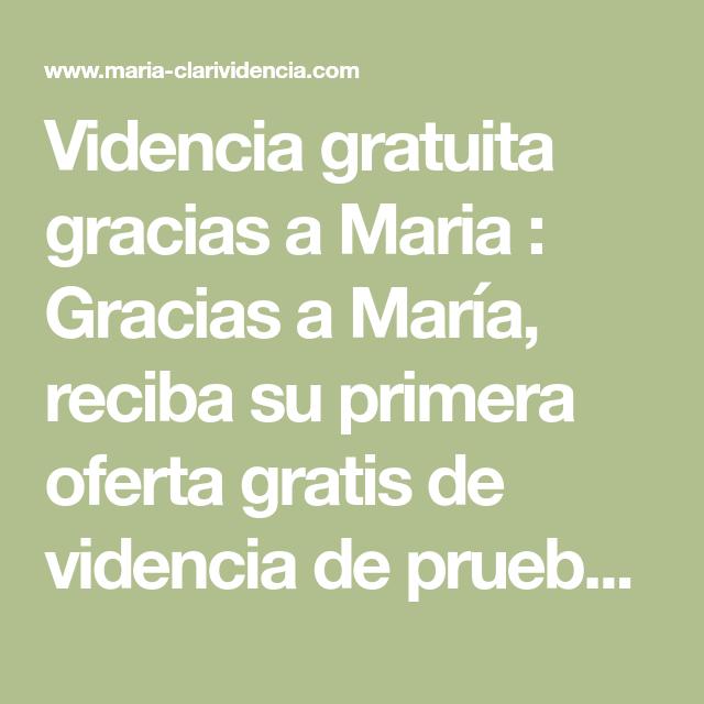 Videncia Gratuita Gracias A Maria Gracias A María Reciba Su Primera Oferta Gratis De Videncia De Pr Videncia Gratuita Cambiar De Vida Oracion Para El Dinero