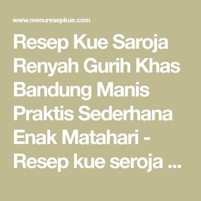 Resep Kue Saroja Renyah Gurih Khas Bandung Manis Praktis Sederhana Enak Matahari Resep Kue Seroja Gurih Ini Adalah Sebutan Bagi Warga Ban Resep Kue Resep Kue