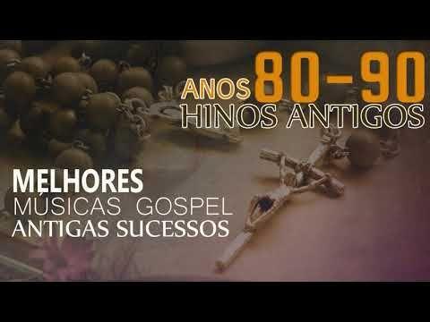 Baixar Musicas Gospel Anos 80 90 Hinos Antigos As 20 Melhores De