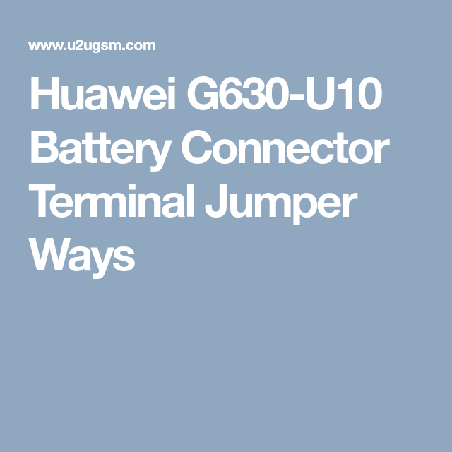 Huawei G630-U10 Battery Connector Terminal Jumper Ways | Jumper