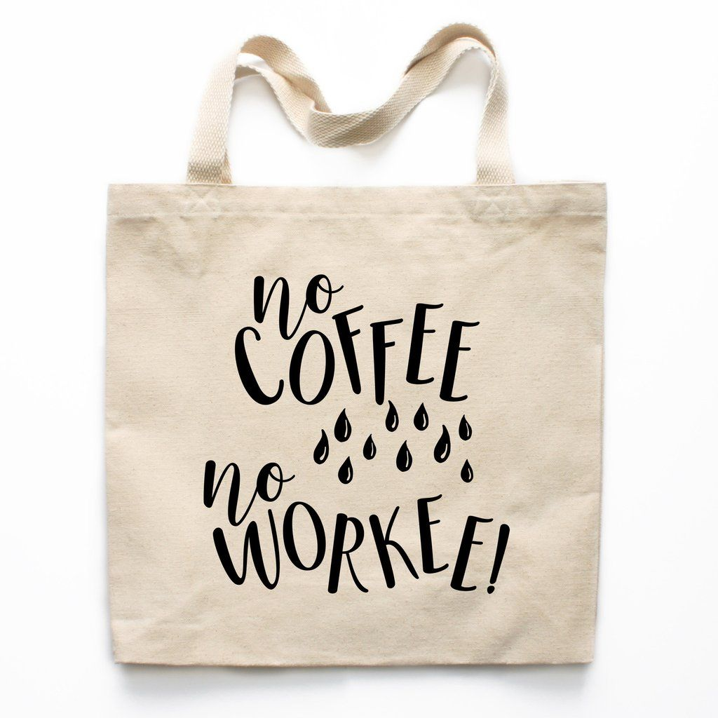No Coffee No Workee Canvas Tote Bag | Crafting, Canvases and Bags