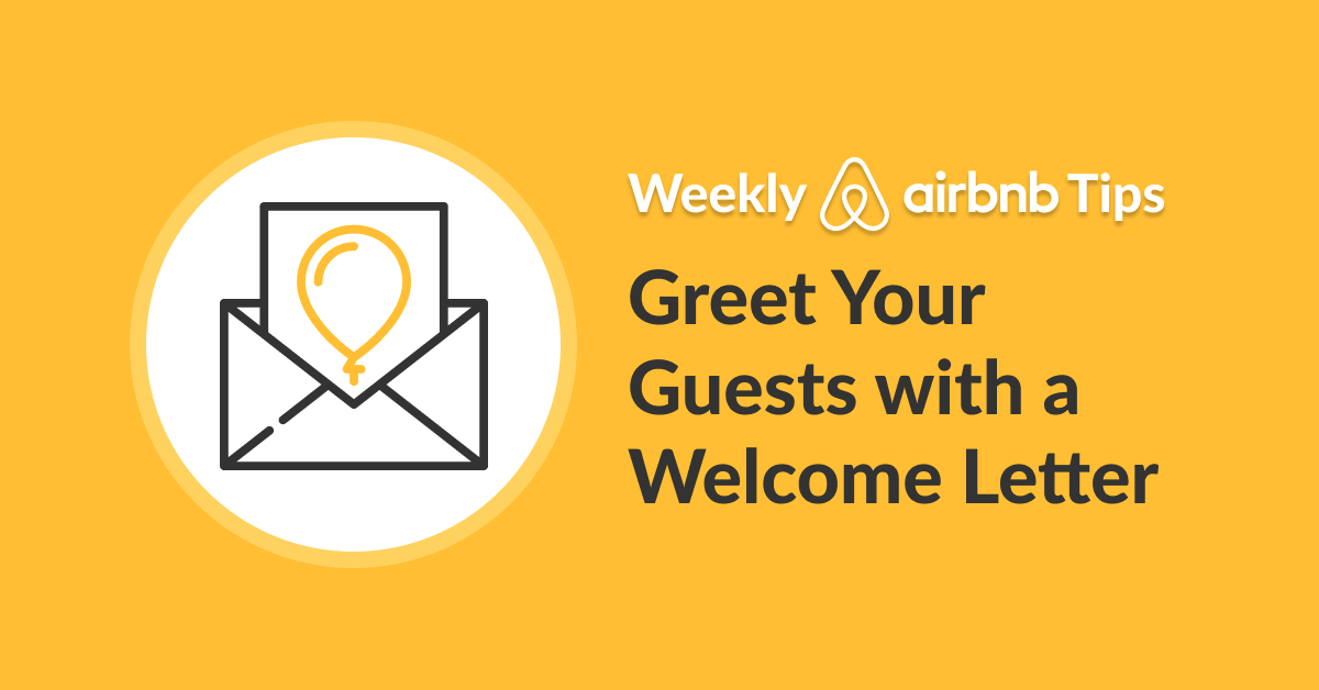 Weekly Airbnb Tips A Friendly Well Written Welcome Letter Helps To Show Your Hospitality Right From Vacation Rental Management Air Bnb Tips Welcome Letters
