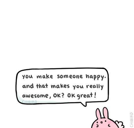 You have such great power! Go use it and make people smile! ^u^