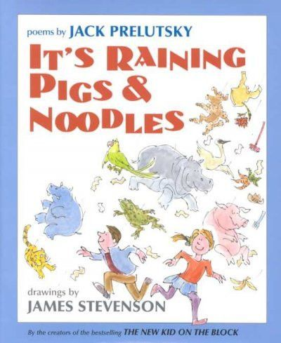 It's Raining Pigs and Noodles : Poems