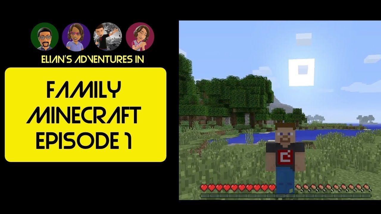 Family Minecraft Episode 1 Youtube Family Friendly Youtube