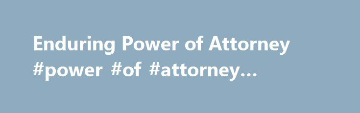 Enduring Power of Attorney #power #of #attorney #alabama http - power of attorney