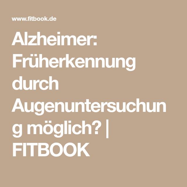 Alzheimer Fruherkennung Durch Augenuntersuchung Moglich Alzheimer Untersuchung Forscher