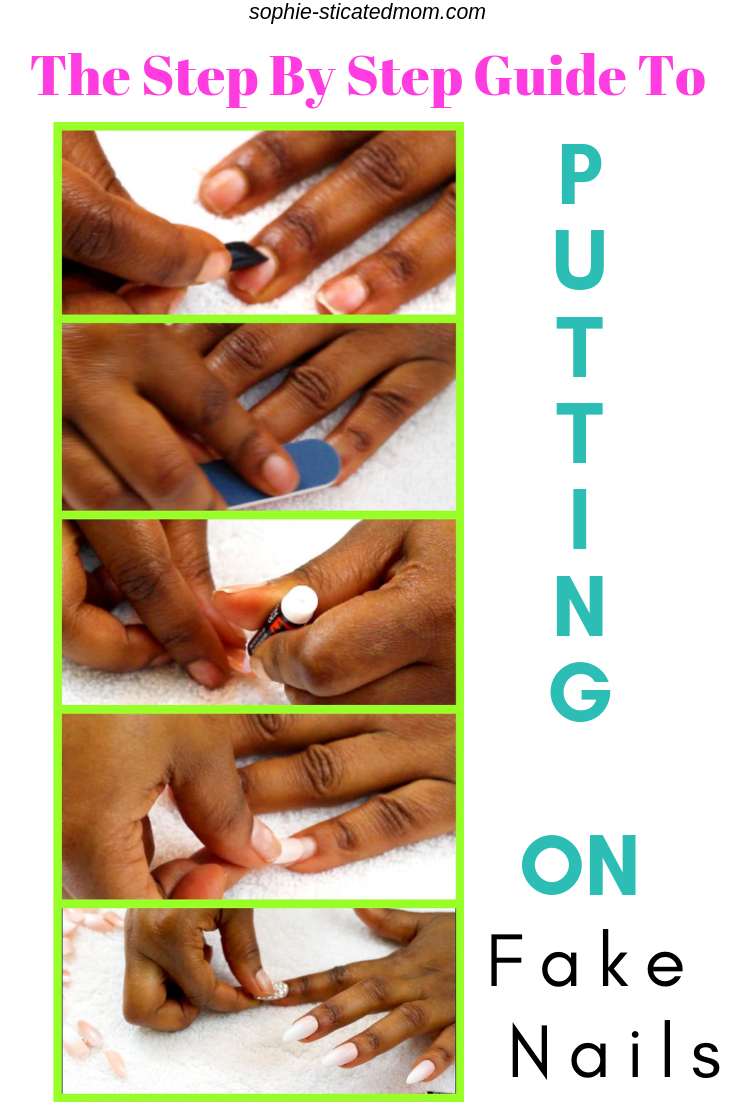 Beginners Guide To Putting On Fake Nails & Making Them Last ...