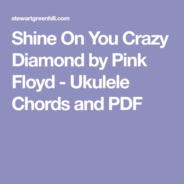 Shine On You Crazy Diamond By Pink Floyd Ukulele Chords And Pdf