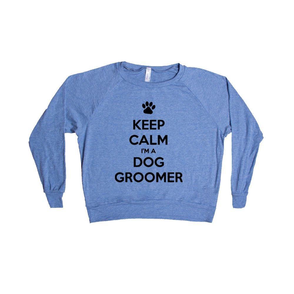 Keep Calm I'm A Dog Groomer Grooming Dogs Animals Animal Pet Pets Job Jobs Career Health Service SGAL2 Women's Raglan Longsleeve Shirt