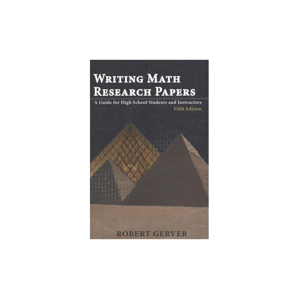 Writing Math Research Papers : A Guide for High School Students and  Instructors (Paperback) (Robert