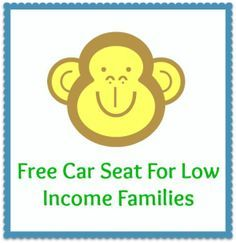 Free Car Seat For Low Income Families Baby Stuff Babies Diapers