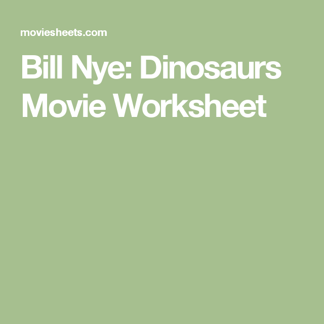 Bill Nye Dinosaurs Movie Worksheet Fossils Dinos
