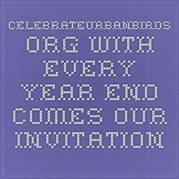 celebrateurbanbirds org with every year end comes our invitation to