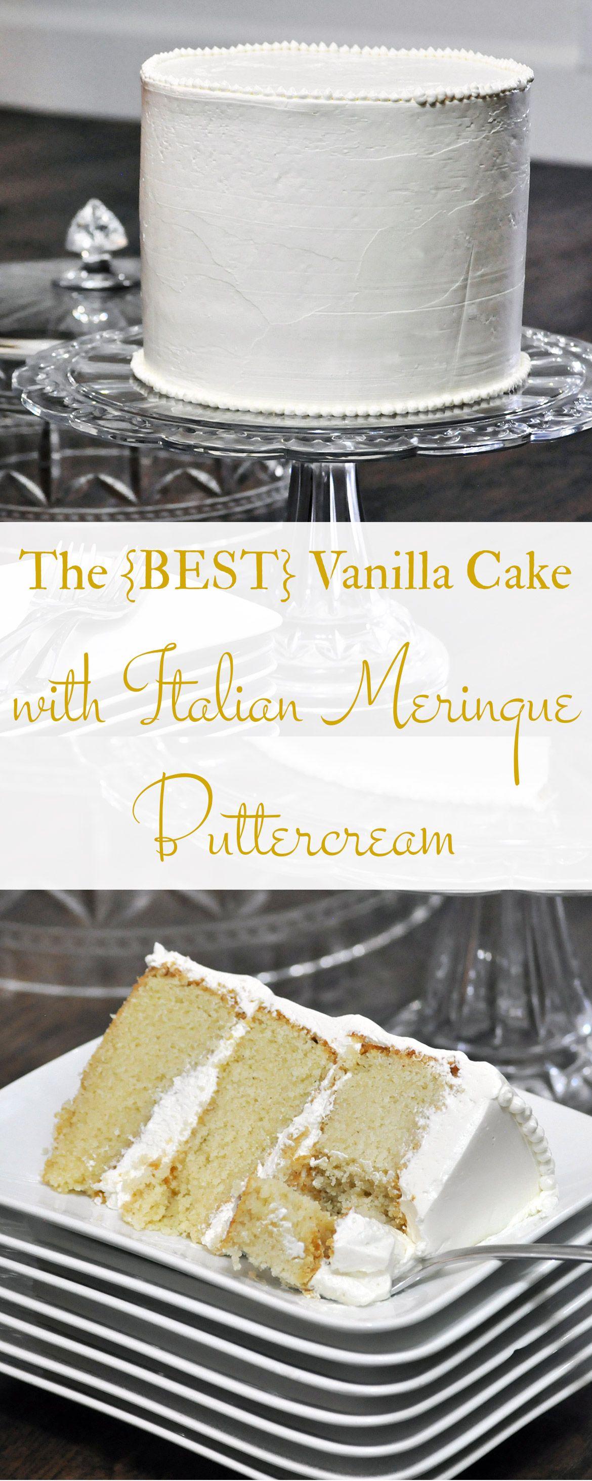 The Best Vanilla Cake Recipe Italian meringue Vanilla cake and