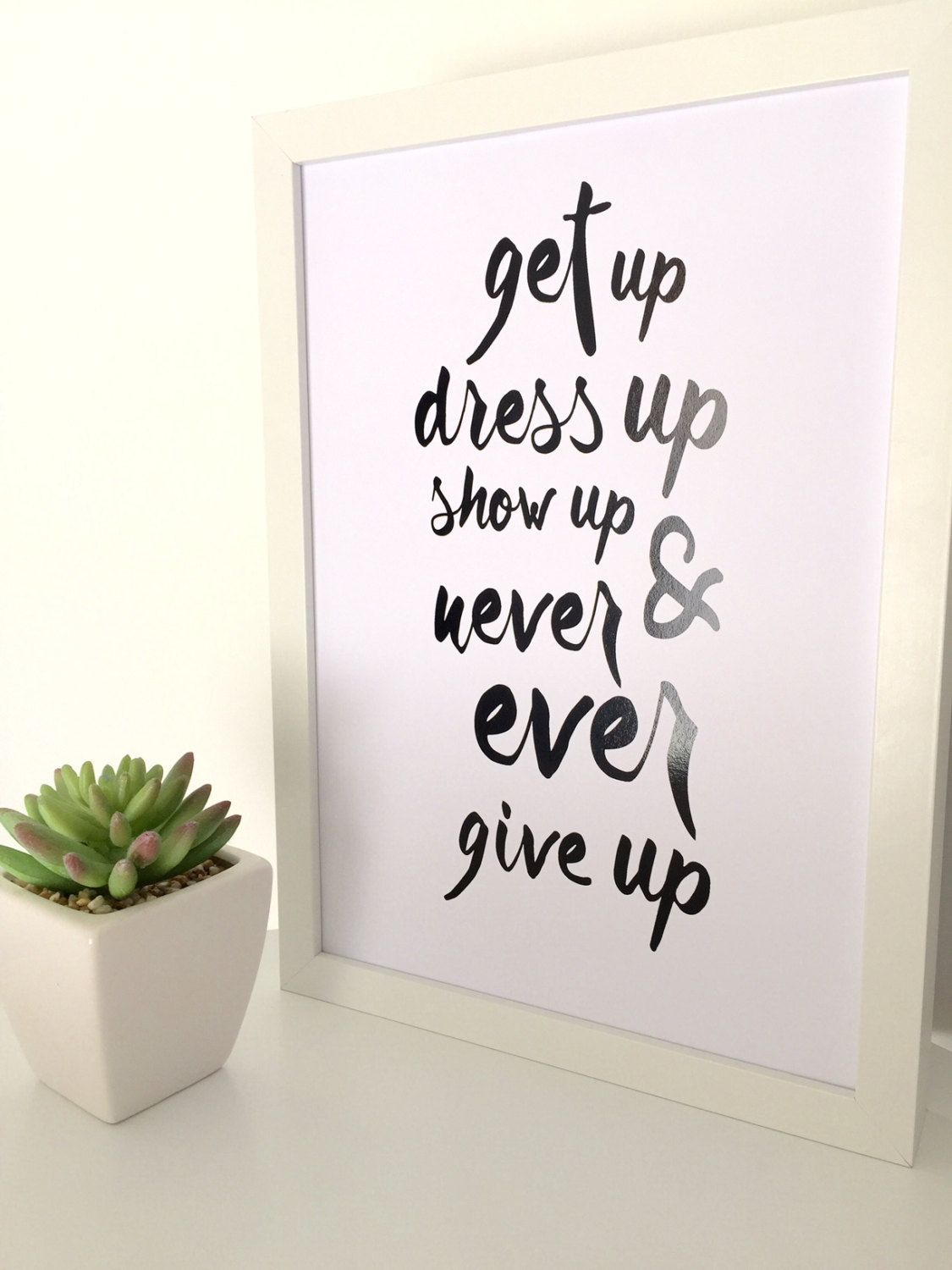 Black dress up quotes - Get Up Dress Up Motivational Quote Print Foil Print Inspirational Print Wall Art Typography Black And White Foil Print Art Prints