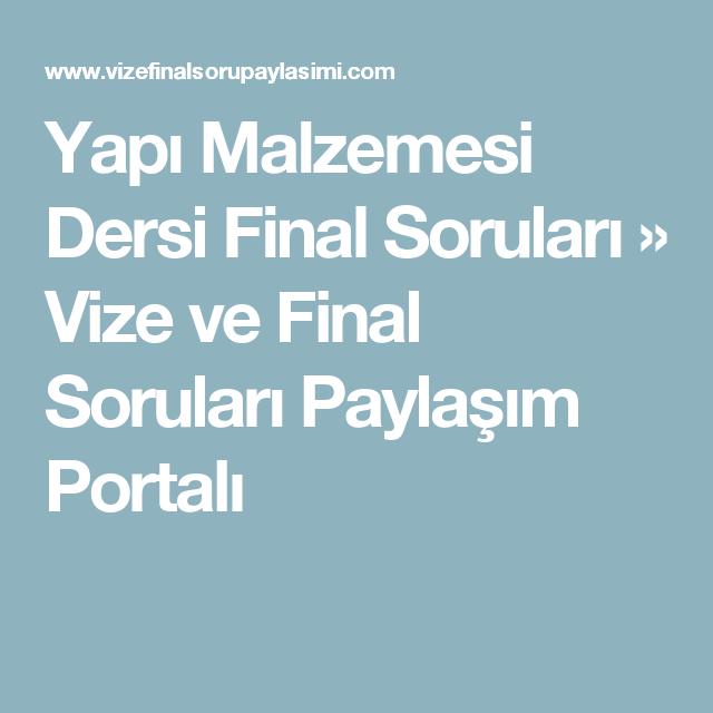 Yapi Malzemesi Dersi Final Sorulari Vize Ve Final Sorulari Paylasim Portali Finaller