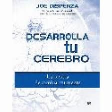 Desarrolla Tu Cerebro Joe Dispenzza 2009 Libros Cerebro Lectura