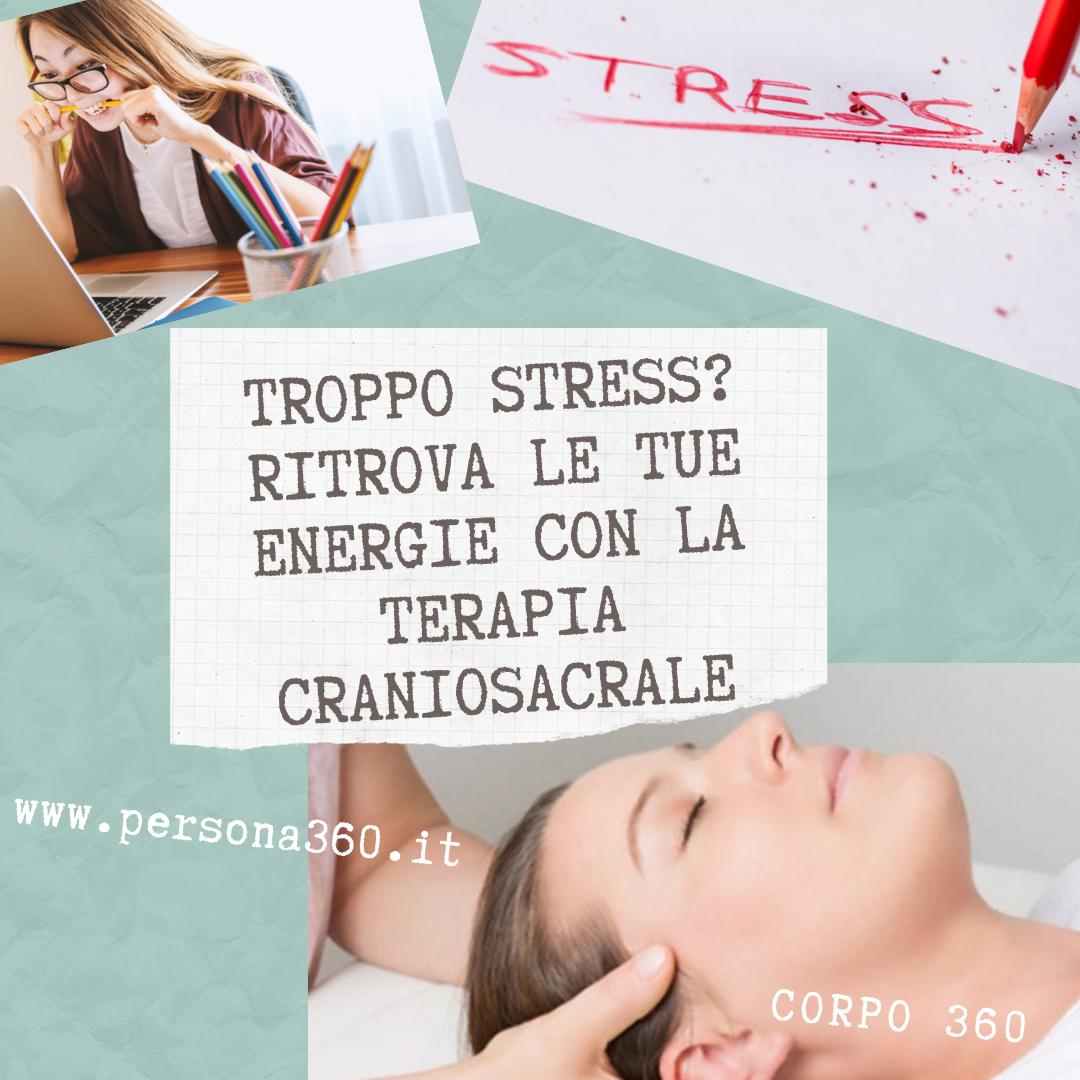 Troppo Stress Ritrova Le Tue Energie Con La Terapia Craniosacrale Terapia Stress Emicrania