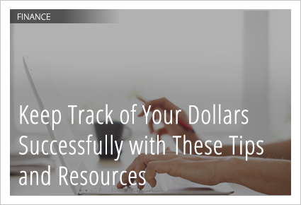 4 Quick Tips to Track Your Dollars and Save More of What You Earn