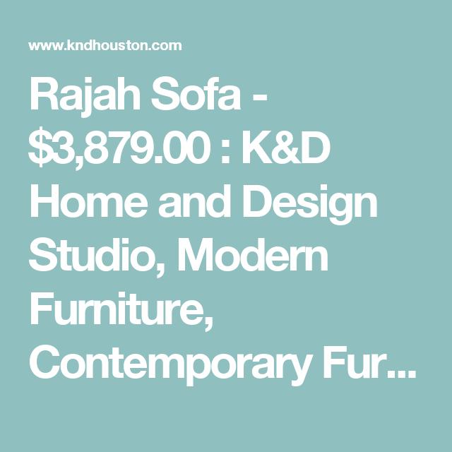 Rajah Sofa - $3,879.00 : K&D Home and Design Studio, Modern ...