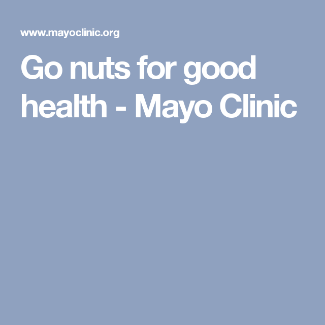 Go nuts for good health - Mayo Clinic
