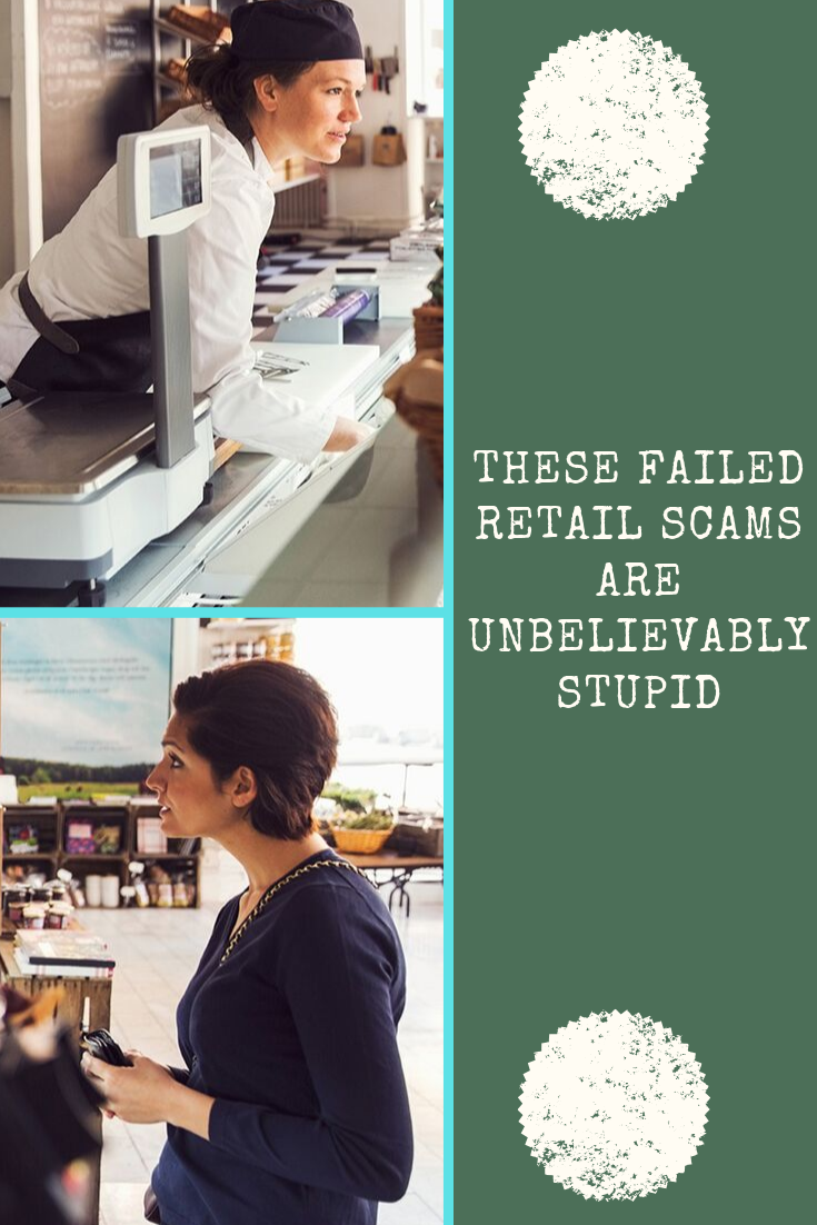 These Failed Retail Scams Are Unbelievably Stupid at gunpoint. Okay, to everyone with their hands up right now, you're not a good person. But you're also not as bad as some of the people in this article.