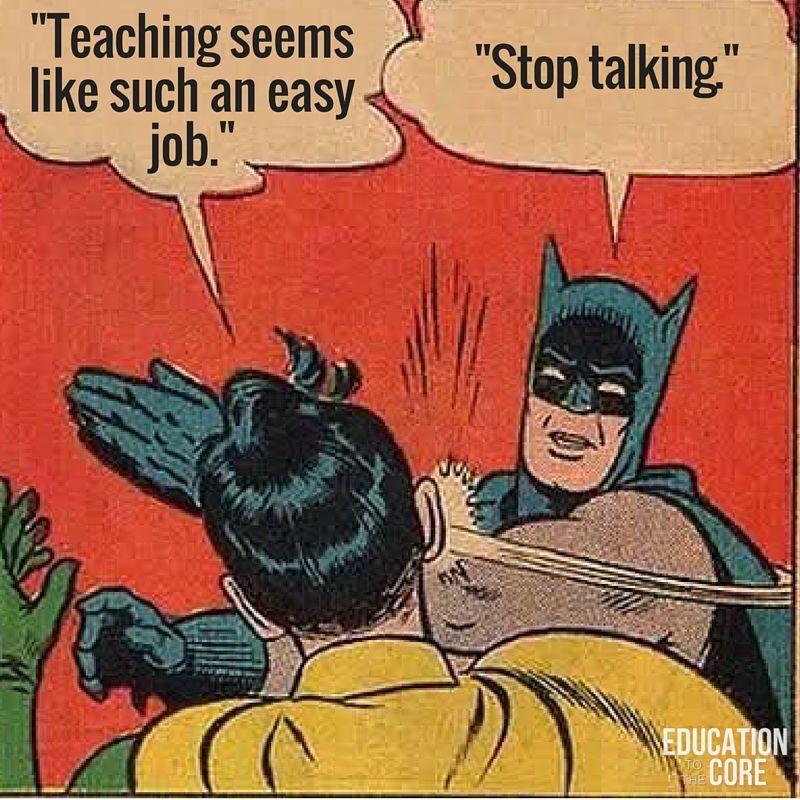 45 Photos That Won T Make Sense To Non Teachers Batman Slapping Robin Batman Meme Robin Meme