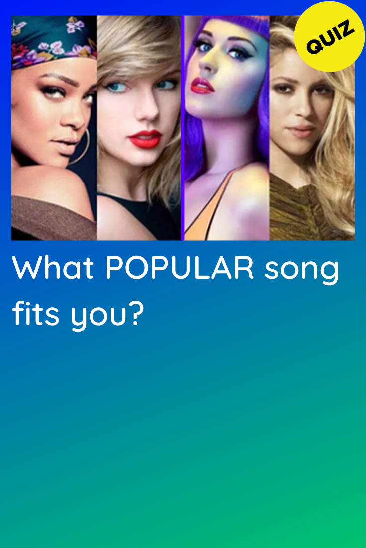 Personality Quiz: What popular song are you?