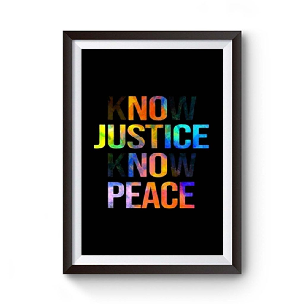 Know Justice Know Peace Premium Matte Poster In 2020 Office Wall Art Frames On Wall Wall Art Living Room