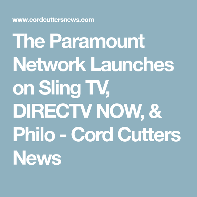 The Paramount Network Launches on Sling TV, DIRECTV NOW