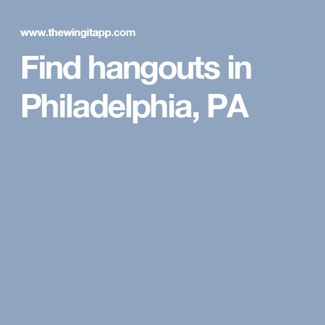 Find hangouts in Philadelphia, PA Website design