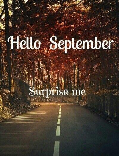 Hello September, Surprise Me Month September Hello September September  Quotes
