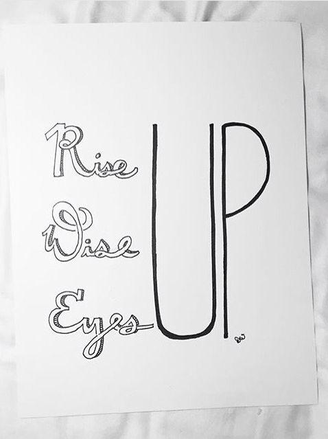248dd9fee6507 Rise up Wise up Eyes up | Hamilton | Hamilton quotes, Hamilton ...