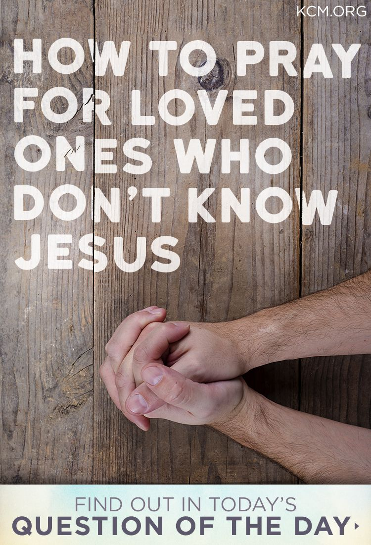 """When you pray for your loved ones, approach God confident of this: God loves them even more than you do. His will is that all people be saved and come to the knowledge of the truth (1 Timothy 2:4). That includes your loved one. A major factor in anyone's salvation is the influence of believers. Jesus instructed us to """"pray to the Lord who is in charge of the harvest; ask him to send more workers into his fields"""" (Luke 10:2). Start by praying the Lord would send forth the perfect person to sh..."""