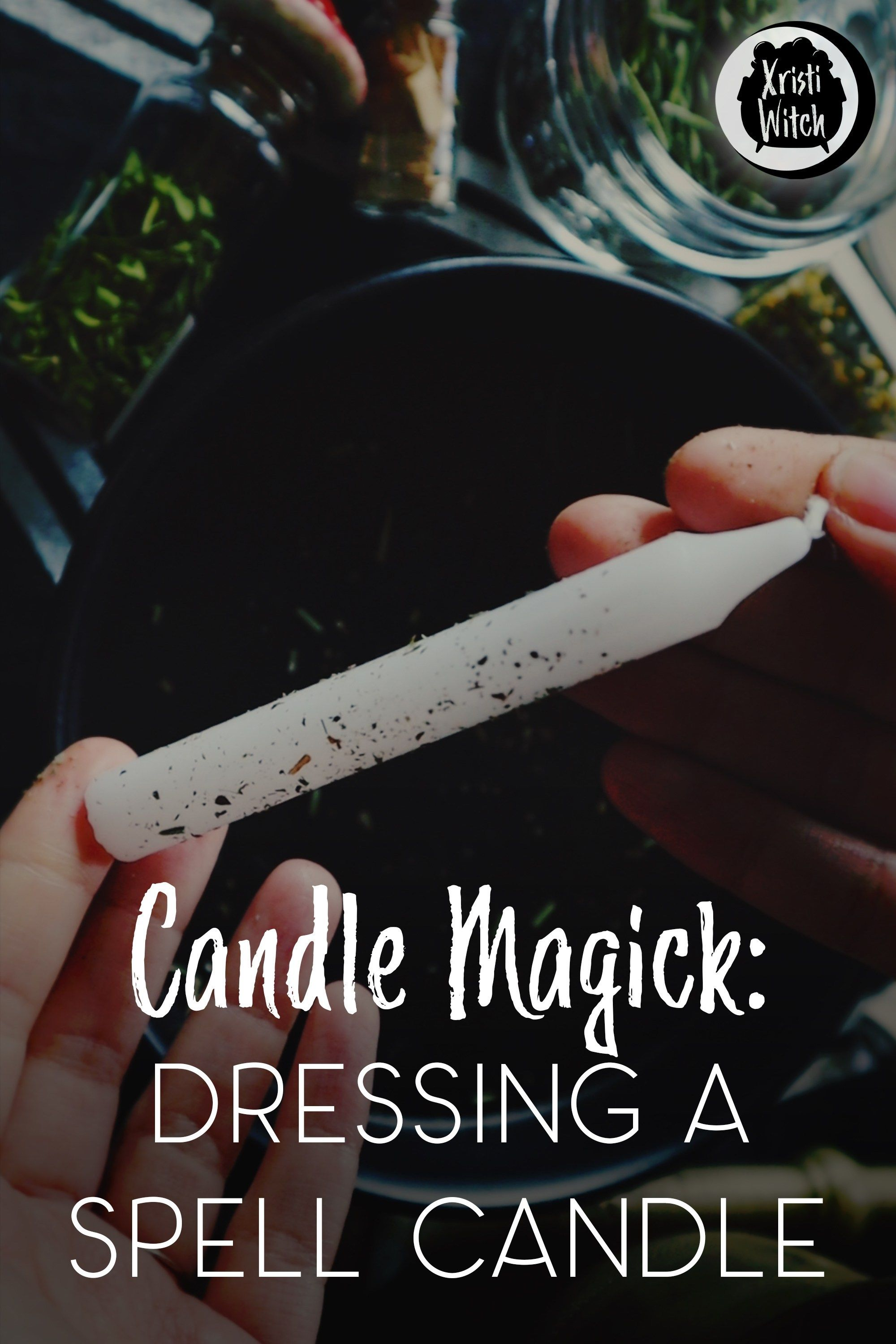 Candle Magick: Dressing a Spell Candle #candlemagick