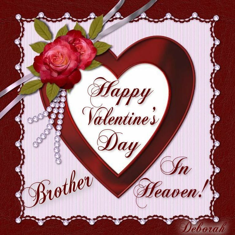 Pin By Patricia Surprise On Brother Quotes Dad In Heaven Happy Valentines Day Happy Valentine