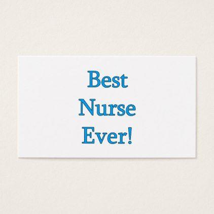 Nurse best nurse ever business card nurse pinterest nurse best nurse ever business card nurse pinterest business cards and business colourmoves Choice Image