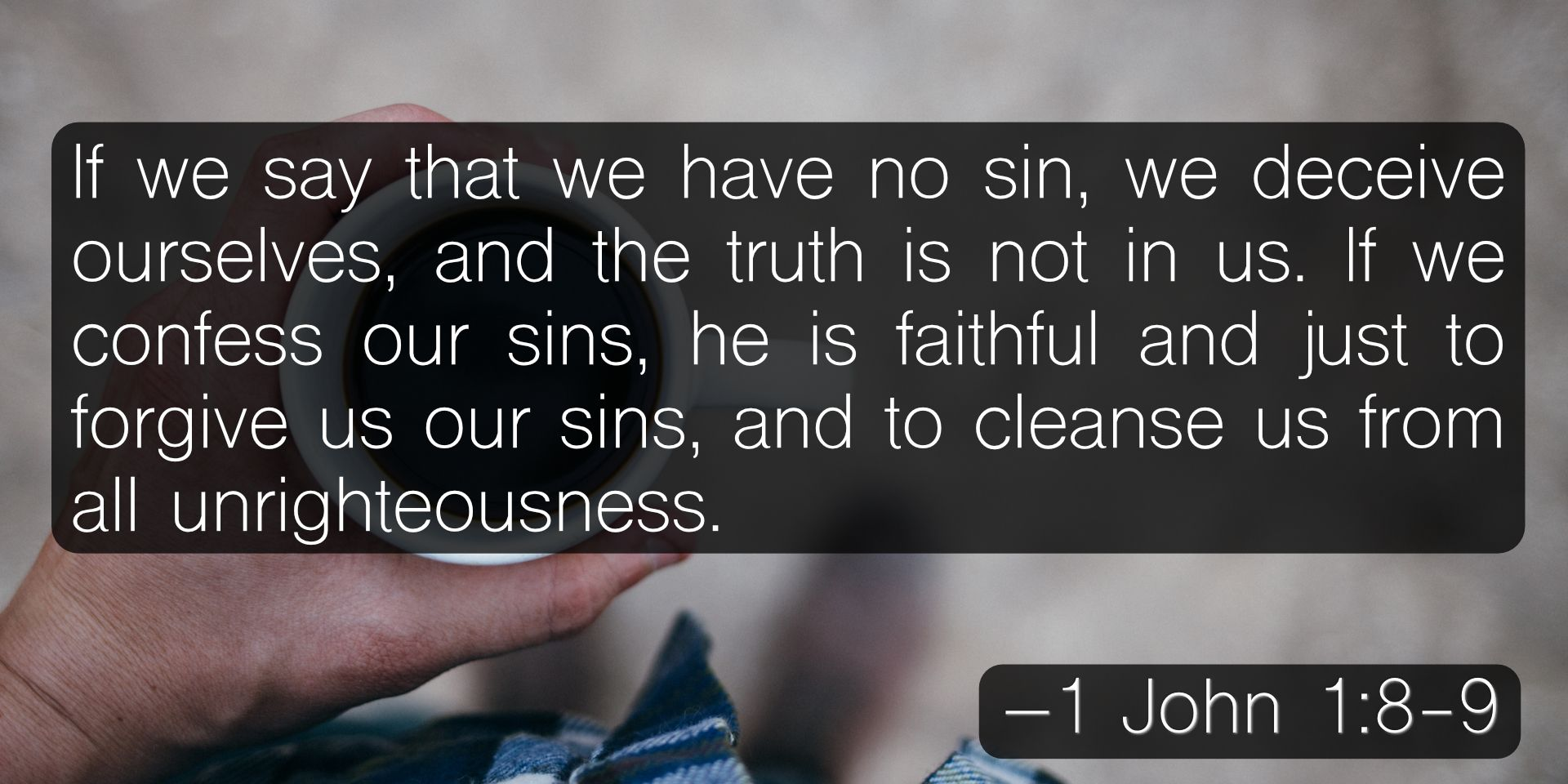 1 John 1 8 9 With Images 1 John Verse Of The Day Sayings