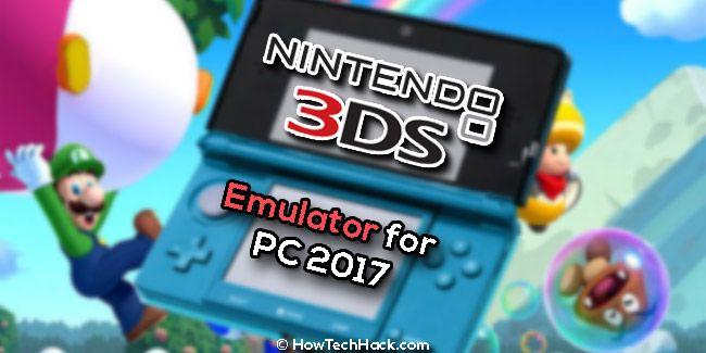 6 Best Nintendo 3Ds Emulator For PC 2019 | How Tech Hack