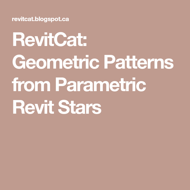 RevitCat: Geometric Patterns from Parametric Revit Stars