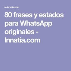 80 frases y estados para WhatsApp originales - Innatia.com