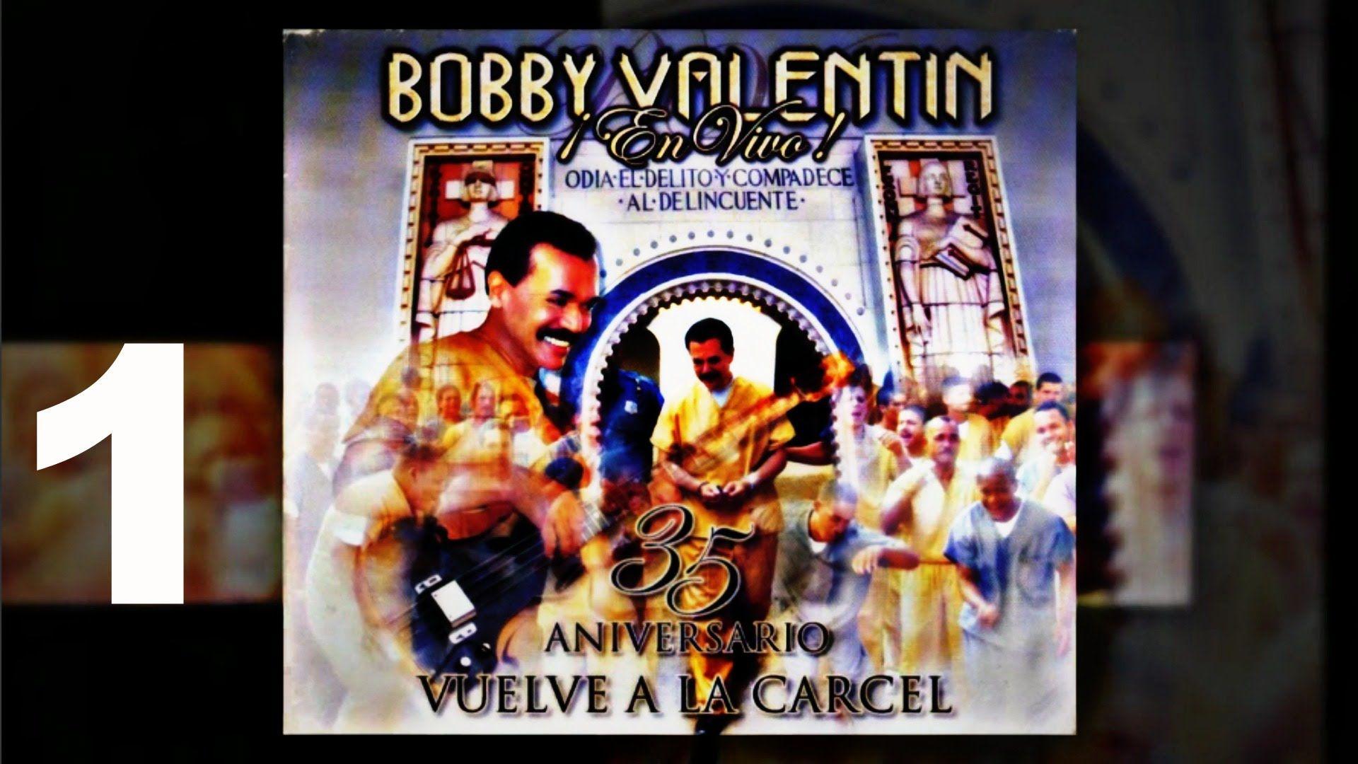 Bobby Valentin  ¡En Vivo! 35 Aniversario Vuelve A La Carcel #1 2008
