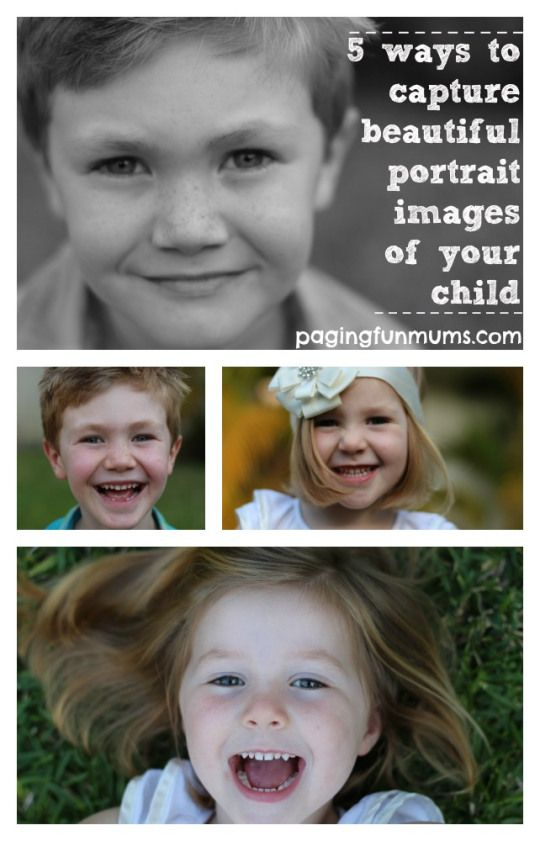 5 ways to capture beautiful portraits of your child! Love these simple ideas! Photography ideas for taking pictures of your kids.