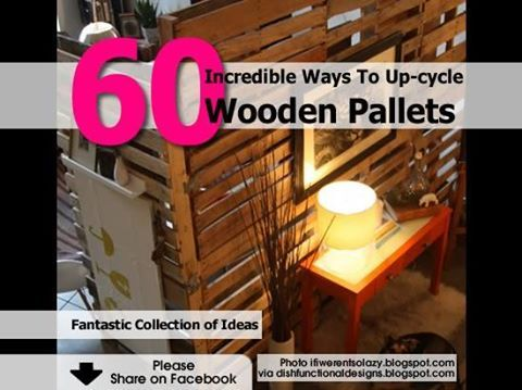 60+ Incredible Ways To Up-cycle Wooden Pallets     http://www.hometipsworld.com/60-incredible-ways-to-up-cycle-wooden-pallets.html