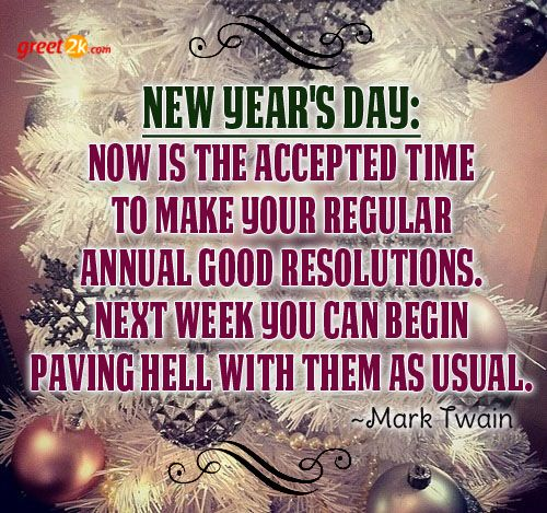 New Years Day Now Is The Accepted Time To Make Your Regular Annual