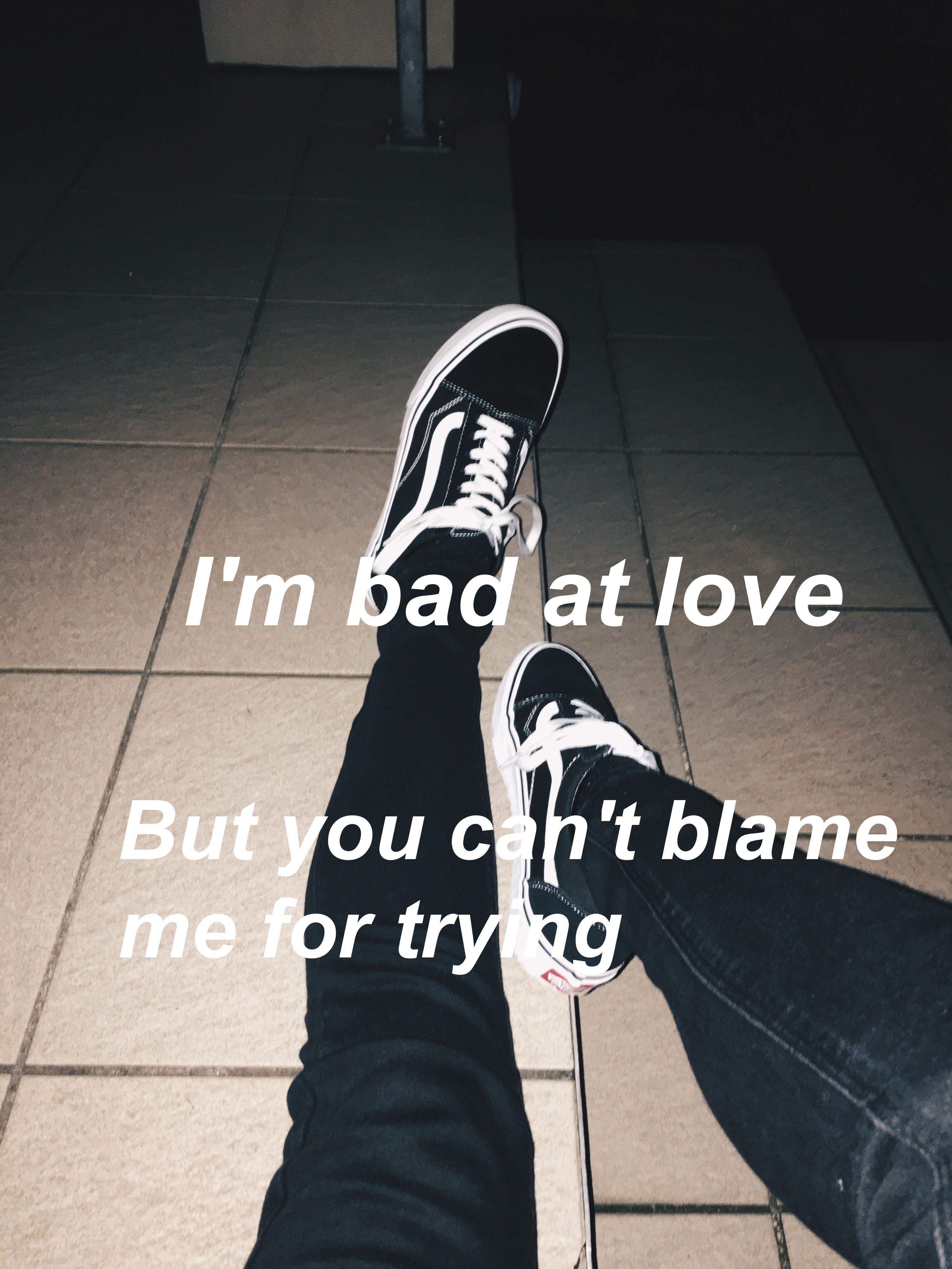 Halsey Bad At Love Random Cool Stuff Quotes Love Quotes Lyrics