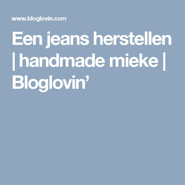 Een jeans herstellen | handmade mieke | Bloglovin'